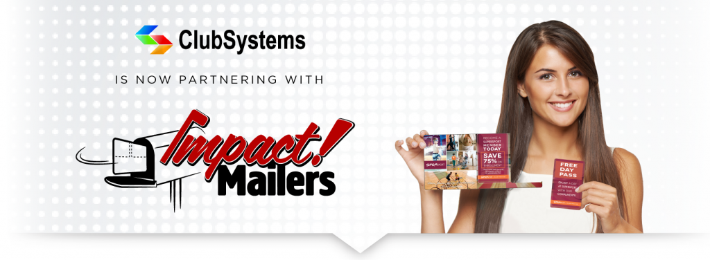 ClubSystems is now partnering with Impact Mailers